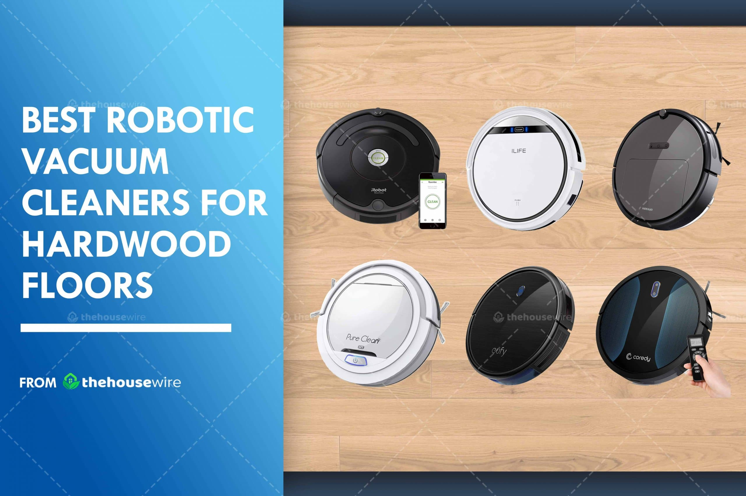 The 6 Best Robot Vacuums for Hardwood Floors  of 2021