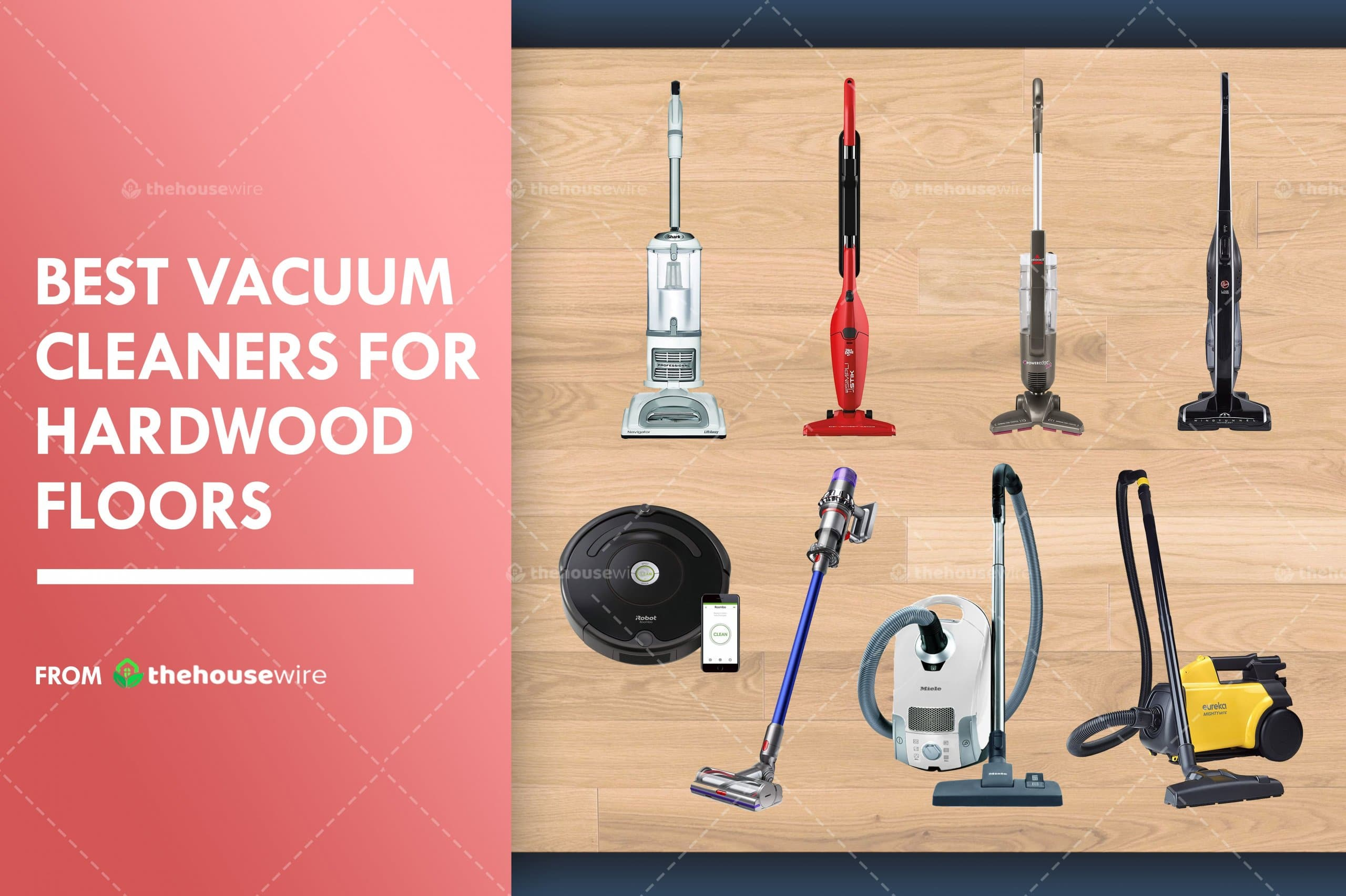 The 8 Best Vacuum Cleaners For Hardwood Floors Of 2020