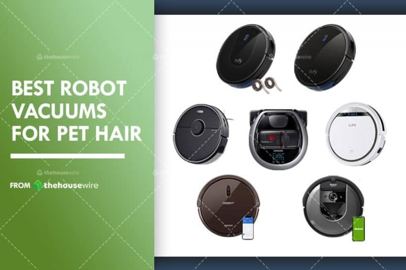 The 7 Best Robot Vacuums For Pet Hair Of 2020