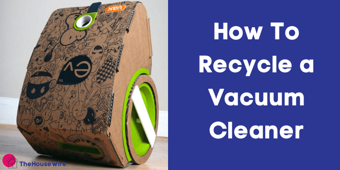 How to Recycle a Vacuum Cleaner